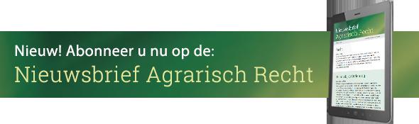 Schrijf je hier in voor de Agrarisch Recht Nieuwsbrief